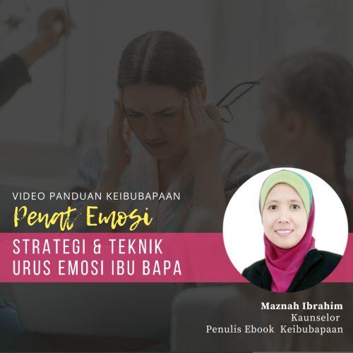 Video Panduan Keibubapaan: Webinar Penat Emosi – Urus Emosi Ibu Bapa